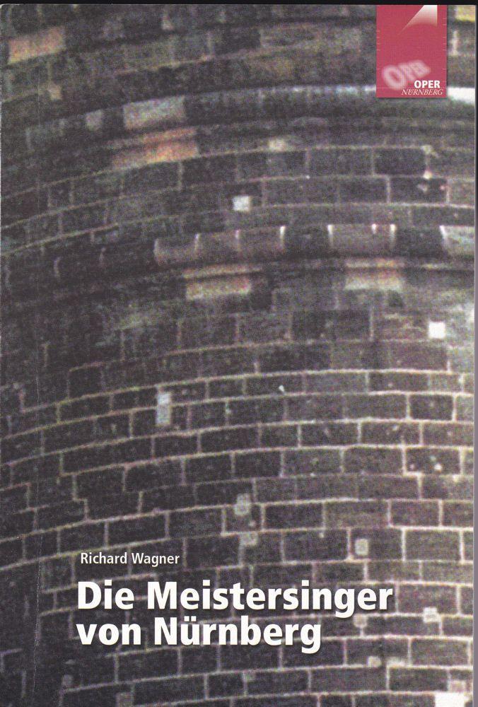 Oper Nürnberg (Hrsg.) Programmheft: Richard Wagner - Die Meistersinger von Nürnberg