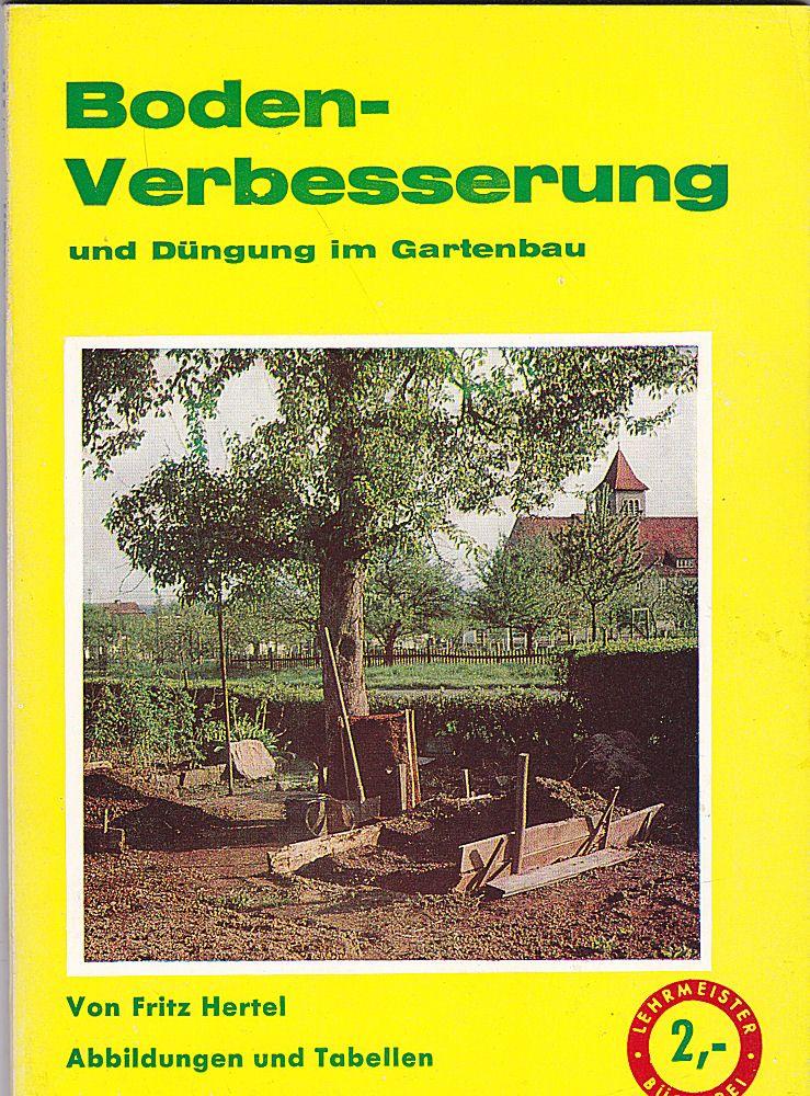 Hertel, Fritz Bodenverbesserung und Düngung im Gartenbau. Neubearbeitung
