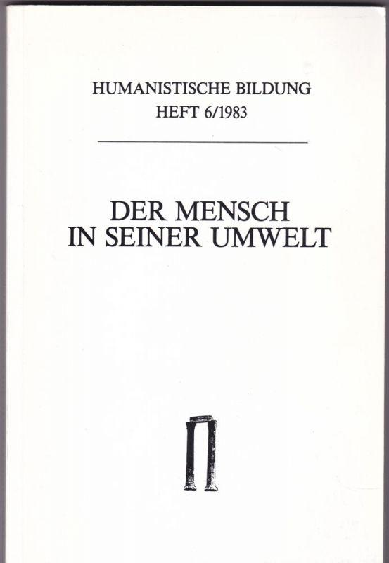 Württembergischer Verein der Freunde des humanistischen Gymnasiums, Olshausen, Eckart (Hrsg) Der Mensch in seiner Umwelt