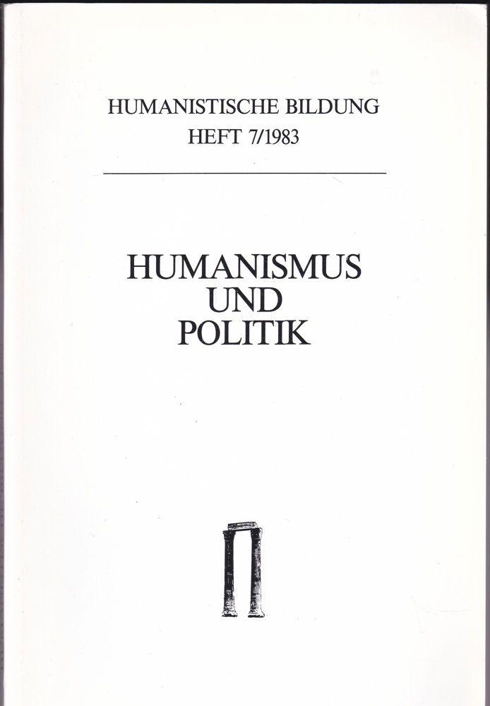 Württembergischer Verein zur Förderung der Humanistischen Bildung, Olshausen, Eckart (Hrsg) Humanismus und Politik