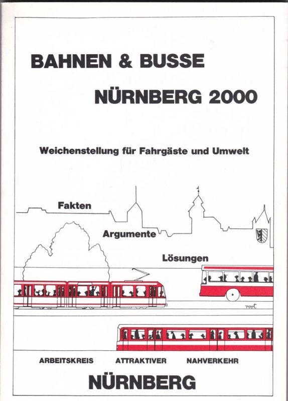 Hackauf, Michael et Al Bahnen & Busse Nürnberg 2000. Weichenstellung für Fahrgäste und Umwelt
