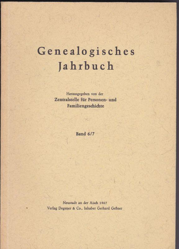 Zentralstelle für Personen- und Familiengeschichte zu Berlin (Hrsg.) Genealogisches Jahrbuch Band 6/7 1967