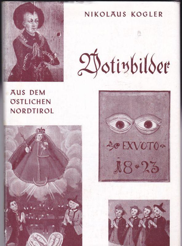 Kogler, Nikolaus Votivbilder aus dem östlichen Nordtirol
