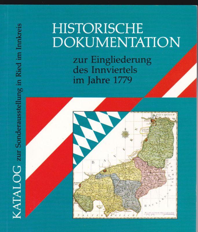 Stadtgemeinde Ried im Innkreis Sonderausstellung Historische Dokumentation zur Eingliederung des Innviertels im Jahre 1779