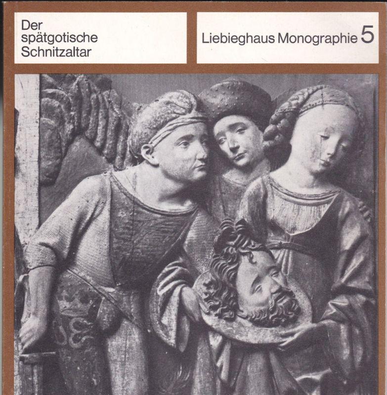 Zimmermann, Eva Der spätgotische Schnitzaltar. Bedeutung, Aufbau, Typen dargelegt an einigen Hauptwerken