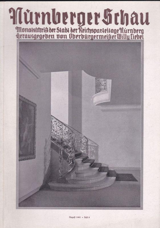 Liebel, Willy (Hrsg.) Nürnberger Schau. Heft 8 August 1941. Monatsschrift der Stadt der Reichsparteitage