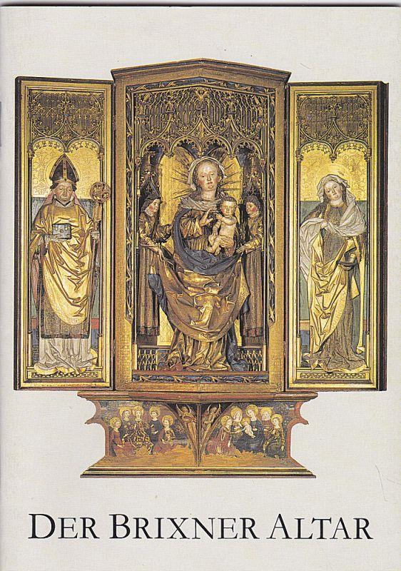 Kammel, Frank Matthias Der Brixner Altar. Ein spätgotisches Retabel zwischen Bildtradition und Wirklichkeitserfassung