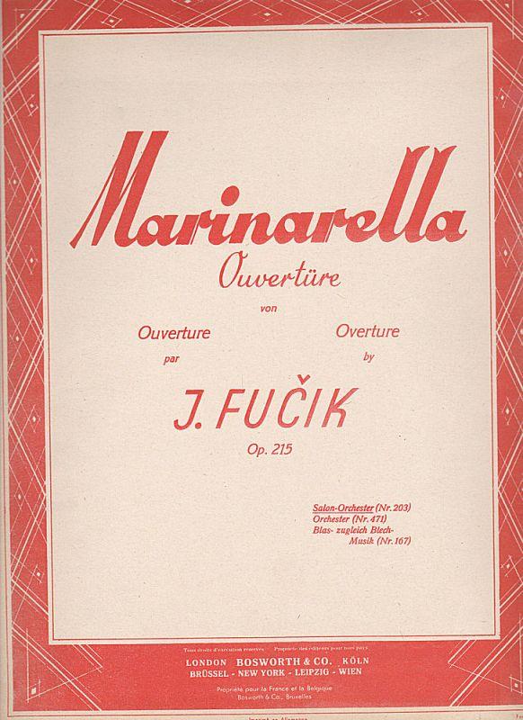 Fucik, J. Marinarella. Ouvertüre Op. 215, Salon-Orchester (Nr. 203)