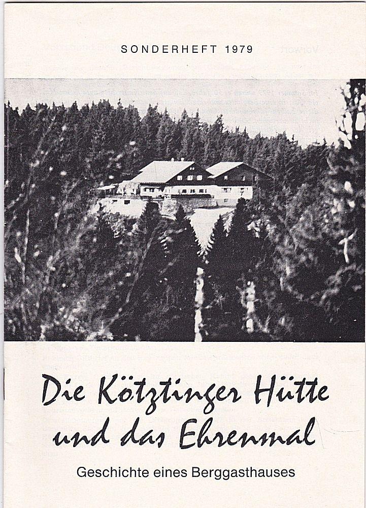 Geiger, Alwin (Redaktion) Die Kötztinger Hütte und das Ehrenmal. Geschichte eines Berggasthauses. Sonderheft 1979