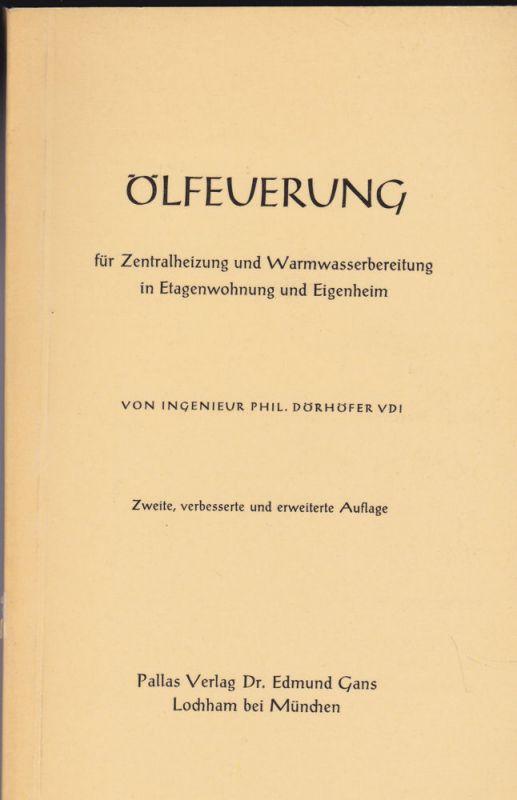 Dörnhöfer, Ingenieur Phil. Ölfeuerung für Zentralheizung und Warmwasserbereitung in Etagenwohnung und Eigenheim
