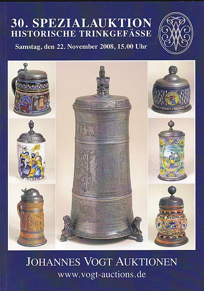 Johannes Vogt Auktionen (Hrsg) Auktionskatalog: 30. Spezialauktion Historische Trinkgefässe