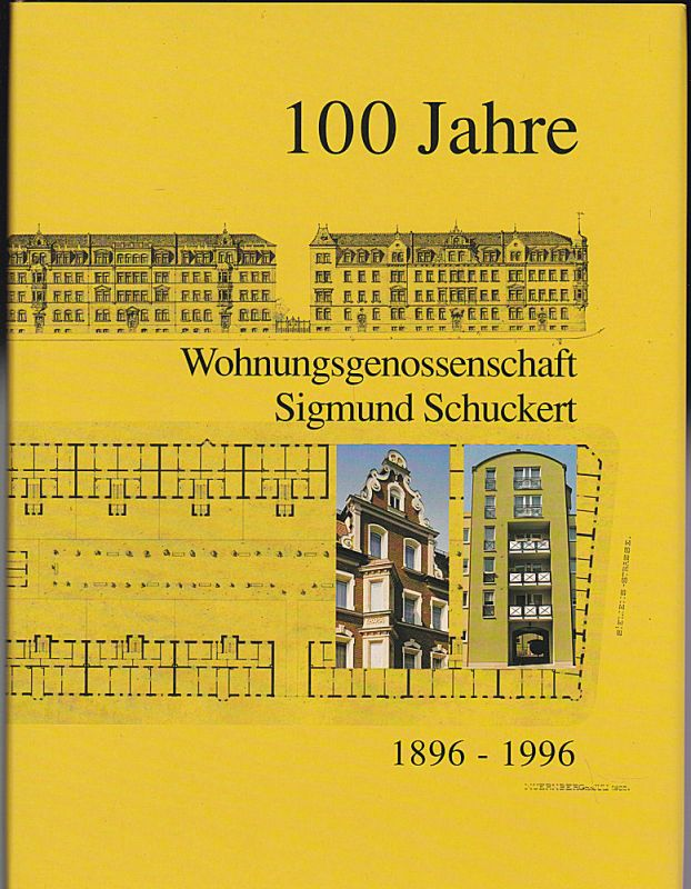 Wohngenossenschaft Sigmund Schuckert (Hrsg) 100 Jahre Wohngenossenschaft Sigmund Schuckert 1896-1996