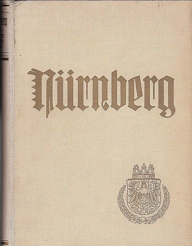 Meyer, Maximilian et Al (Bearbeiter) Nürnberg. Herausgegeben vom Stadtrat