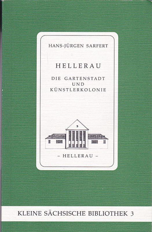 Safert, Hans-Jürgen Hellerau. Die Gartenstadt und Künstlerkolonie