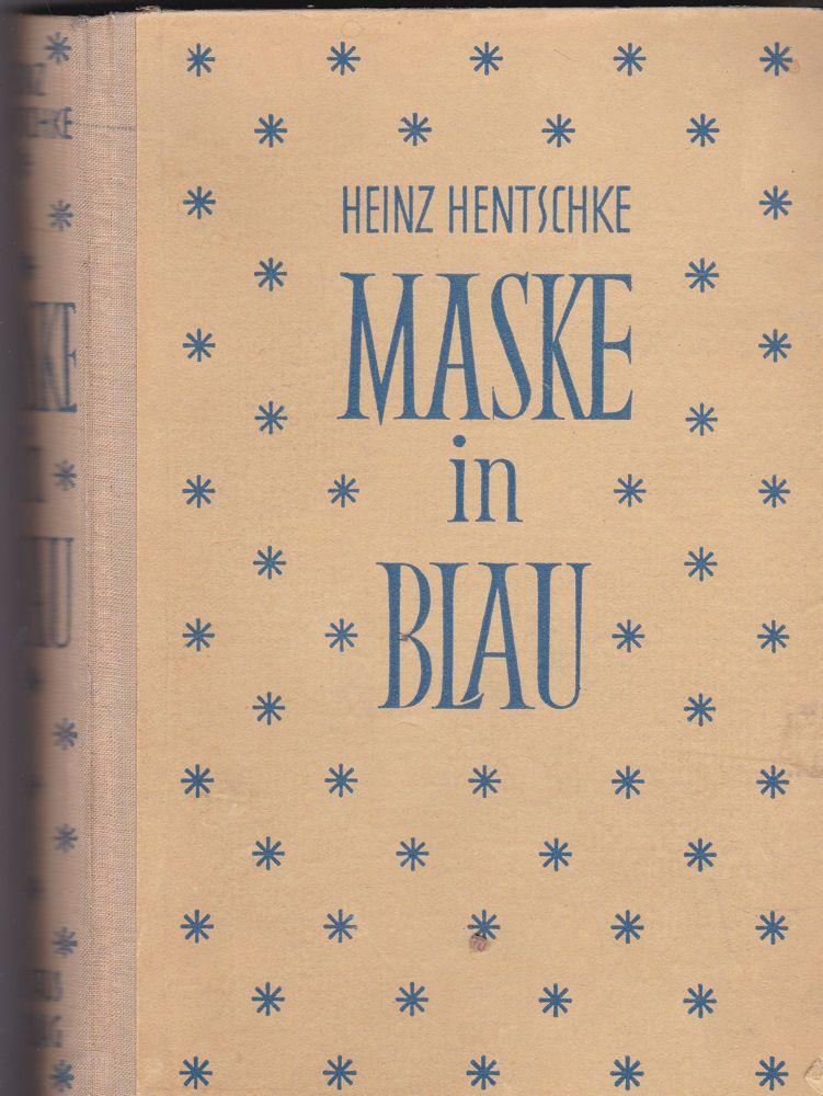 Hentschke, Heinz Maske in Blau. Roman