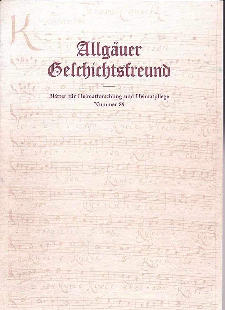 Heimatverein Kempten e.V. (Hrsg) Allgäuer Geschichtsfreund. Blätter für Heimatforschung und Heimatpflege Nummer 89