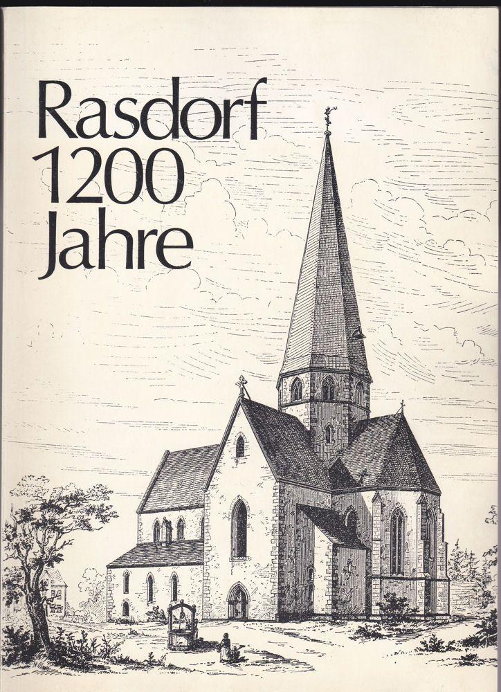 Gemeindevorstand Rasdorf (Hrsg) Rasdorf: Beiträge zur Geschichte einer 1200 - jährigen Gemeinde. Historische Festgabe zur 1200-Jahr-Feier