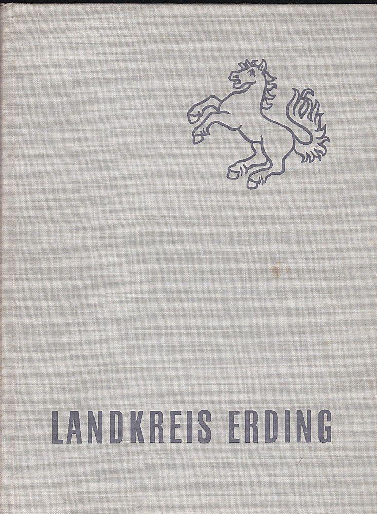 Landkreis Erding (Hrsg) Im Zeichen des Pferdes. Ein Buch vom Landkreis Erding