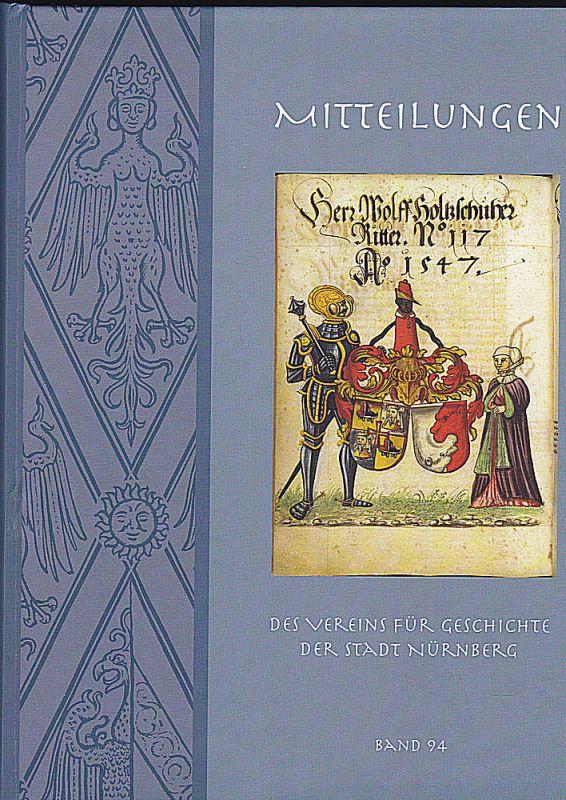 Diefenbacher, Michael, Fischer-Pache, Wiltrud, & Wachter, Clemens (Eds.) Nürnberger Mitteilungen MVGN 94 / 2007, Mitteilungen des Vereins für Geschichte der Stadt Nürnberg