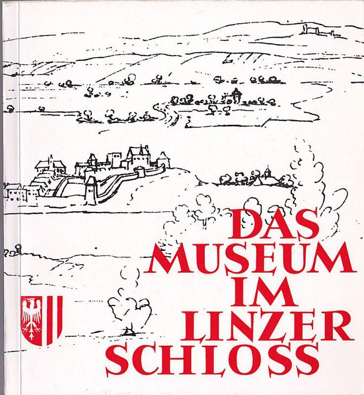 Land Österreich (Hrsg) Das Museum im Linzer Schloss. Festkatalog