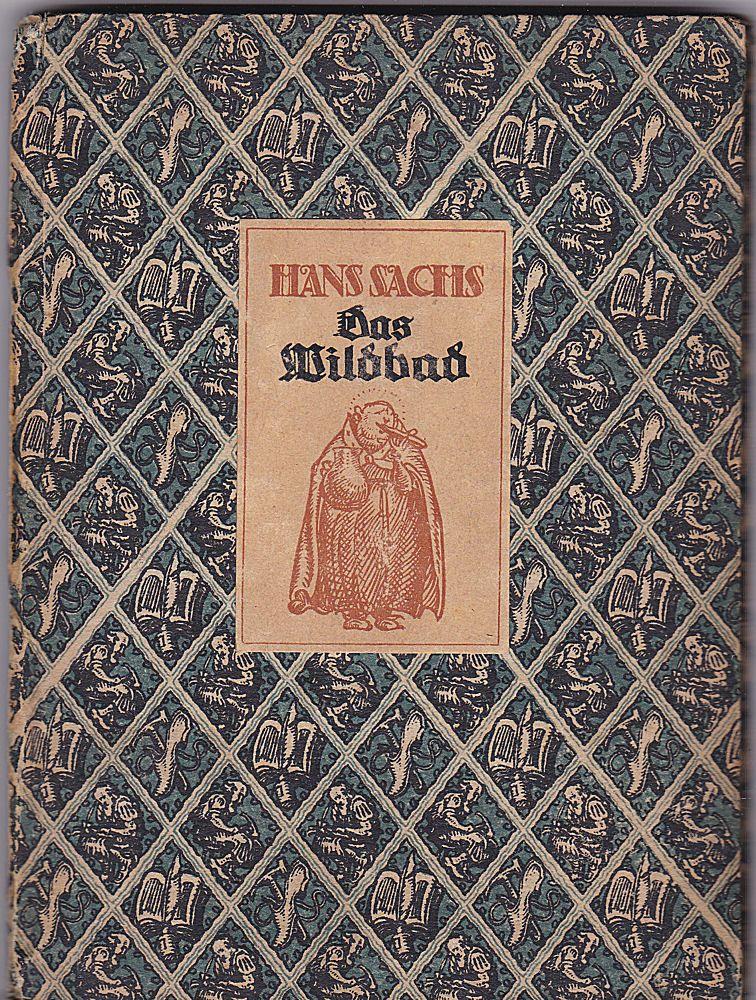 Sachs, Hans Das Wildbad. Ein Fastnachtsspiel