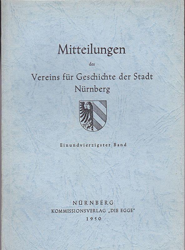 Schornbaum, Karl Mitteilungen des Vereins für Geschichte der Stadt Nürnberg. Einundvierzigster (41.) Band