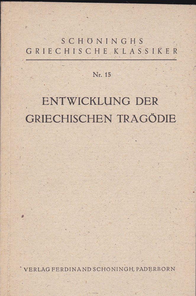 Linnenkugel, Albert (Hrsg) Entwicklung der griechischen Tragödie (Schoninghs Griechische Klassiker Nr. 15)