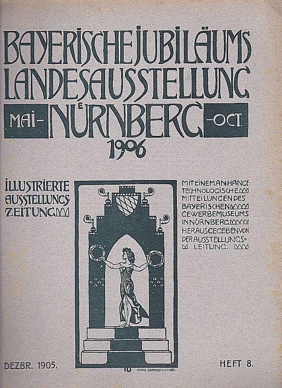 Reé, Paul Johannes et Al Ausstellungszeitung Heft 8 (Dezember 1905)- Bayerische Jubiläums Landesausstellung Nürnberg 1906