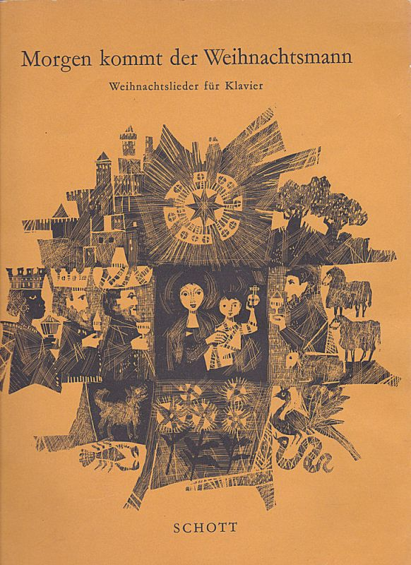 Scheffau, Rolf (Bearbeitet von) Morgen kommt der Weihnachtsmann. Weihnachtslieder am Klavier ganz leicht gesetzt von Willi Drahts. Edition Schott 5325