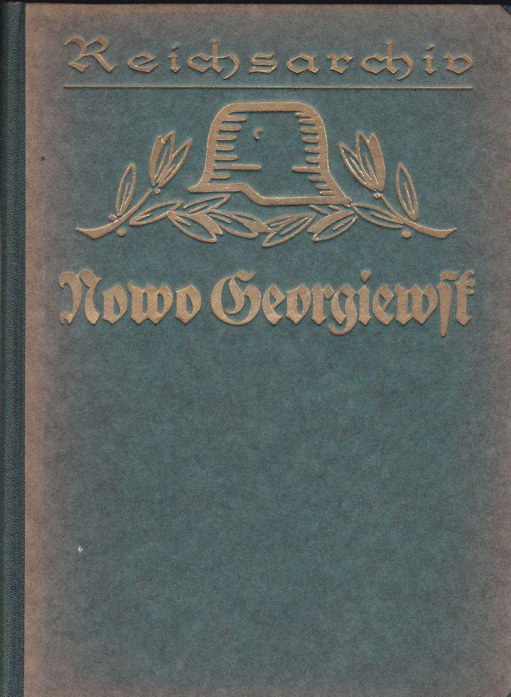 Bettag, Franz Die Eroberung von Nowo Georgiewst (Schlachten des Weltkrieges Band 8) mit 5 Karten, 5 Textskizzen, 17 Abbildungen