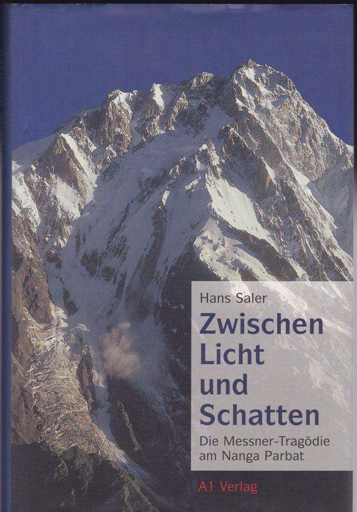 Saler, Hans Zwischen Licht und Schatten. Die Messner-Tragödie am Nanga Parbat.