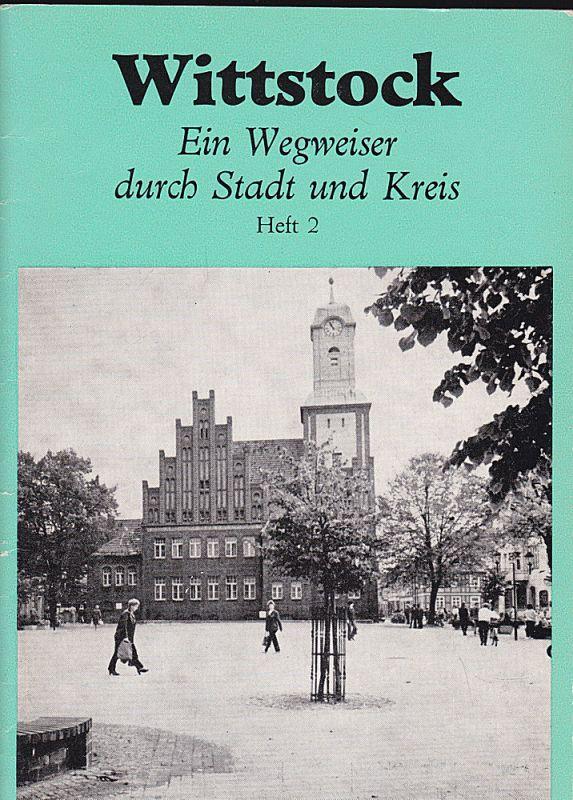 Dost, Wolfgang Wittstock. Ein Wegweiser durch Stadt und Kreis. Heft 2