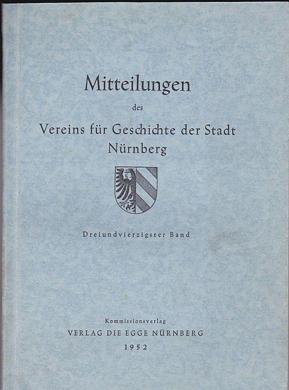 Verein für Geschichte der Stadt Nürnberg (Hrsg) Mitteilungen des Vereins für Geschichte der Stadt Nürnberg. Dreiundvierzigster (43.) Band