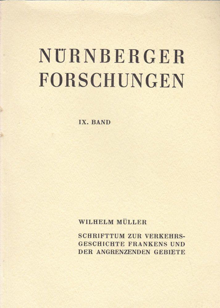 Müller, Wilhelm Schrifttum zur Verkehrsgeschichte Frankens und der angrenzenden Gebiete