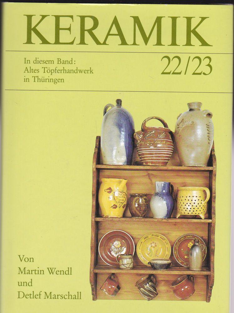 Wendl, Martin und Marschall, Detlef Keramik 22/23 Publikation für Töpfer, Sammler und Museen