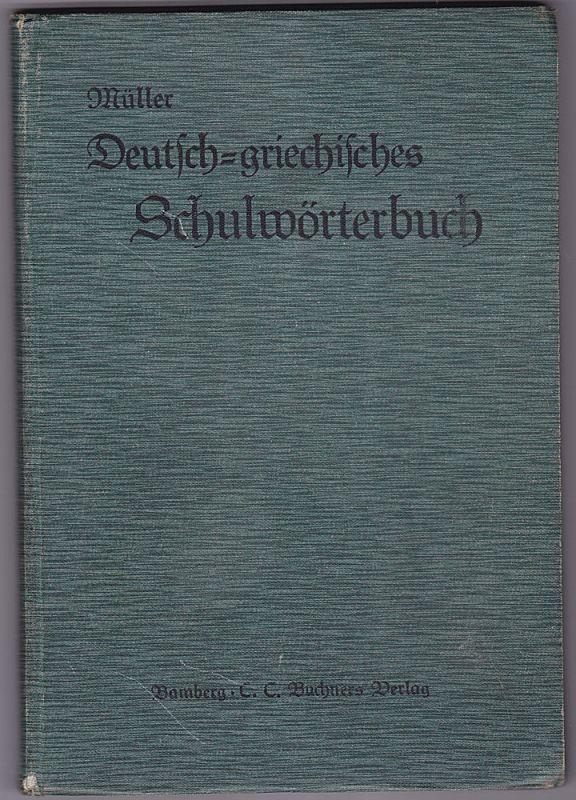 Müller, Gregor A. Deutsch-griechisches Schulwörterbuch