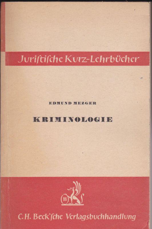 Mezger, Edmund Kriminologie. Ein Studienbuch