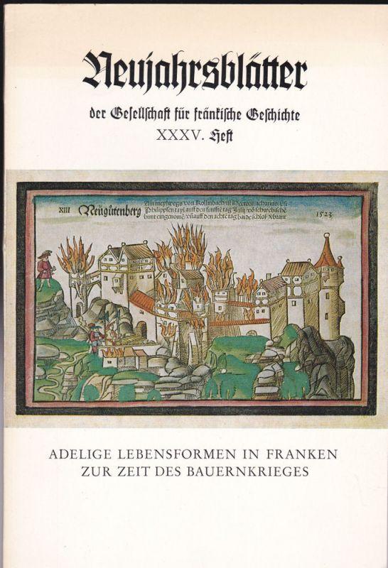 Endres, Rudolf Adelige Lebensformen in Franken zur Zeit des Bauernkrieges (Neujahrsblätter der Gesellschaft für fränkische Geschichte XXXV. Heft)
