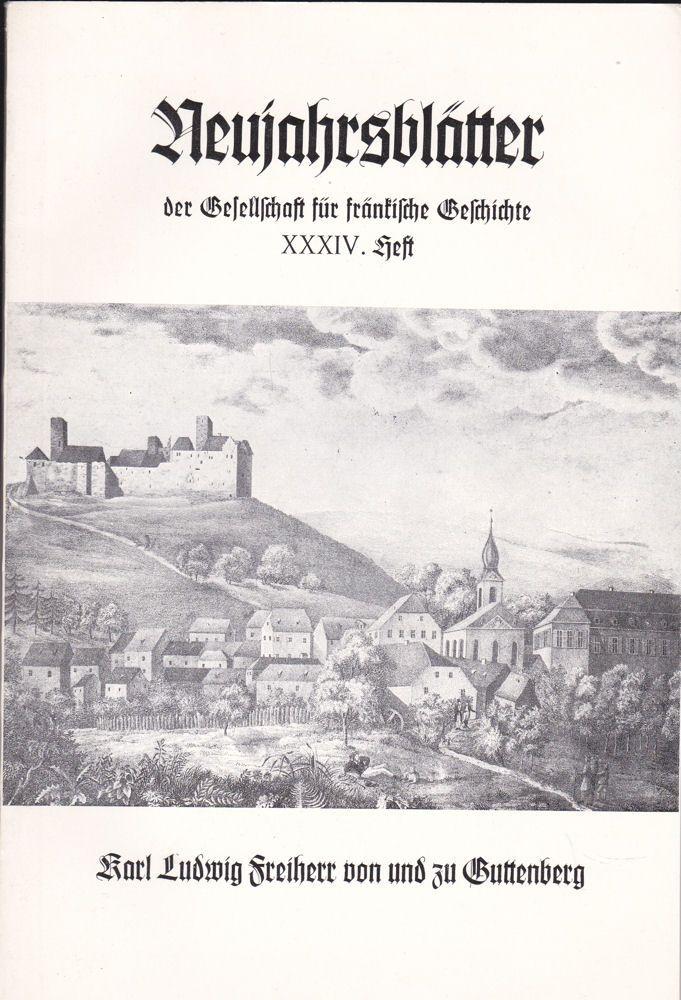 Ritthalter, Anton Karl Ludwig Freiherr von und zu Guttenberg. Ein politisches Leitbild (Neujahrsblätter der Gesellschaft für fränkische Geschichte XXXIV. Heft)