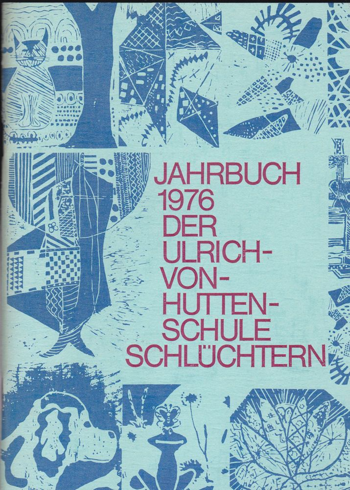 Ulrich-von-Hutten-Schule Schlüchtern (Hrsg) Jahrbuch 1976 der Ulrich-von-Hutten-Schule Schlüchtern Gymnasium und Aufbaugymnasium / 24.Folge