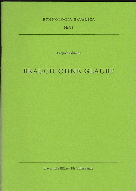 Schmidt, Leopold Brauch ohne Glaube