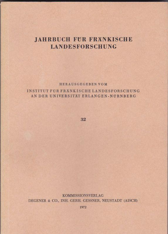 Institut für Fränkische Landesforschung an der Universität Erlangen (Hrsg.) Jahrbuch für fränkische Landesforschung, Nr. 32