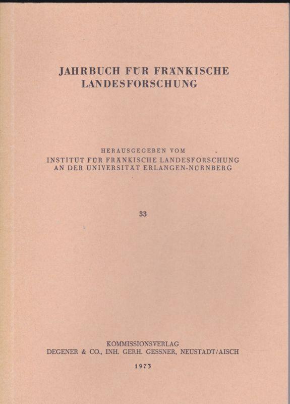 Institut für Fränkische Landesforschung an der Universität Erlangen (Hrsg.) Jahrbuch für fränkische Landesforschung, Nr. 33