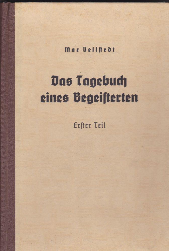 Bellstedt, Max Tagebuch eines Begeisterten. Erster Teil