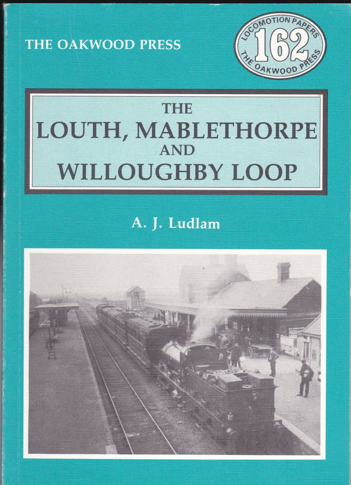 Ludlam, A.J. The Louth, Mablethorpe and Willoughby Loop