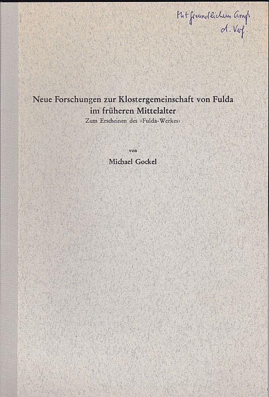 """Gockel, Michael Neue Forschungen zur Klostergemeinschaft von Fulda im früheren Mittelalter. Zum Erscheinen des """"Fulda-Werkes"""""""