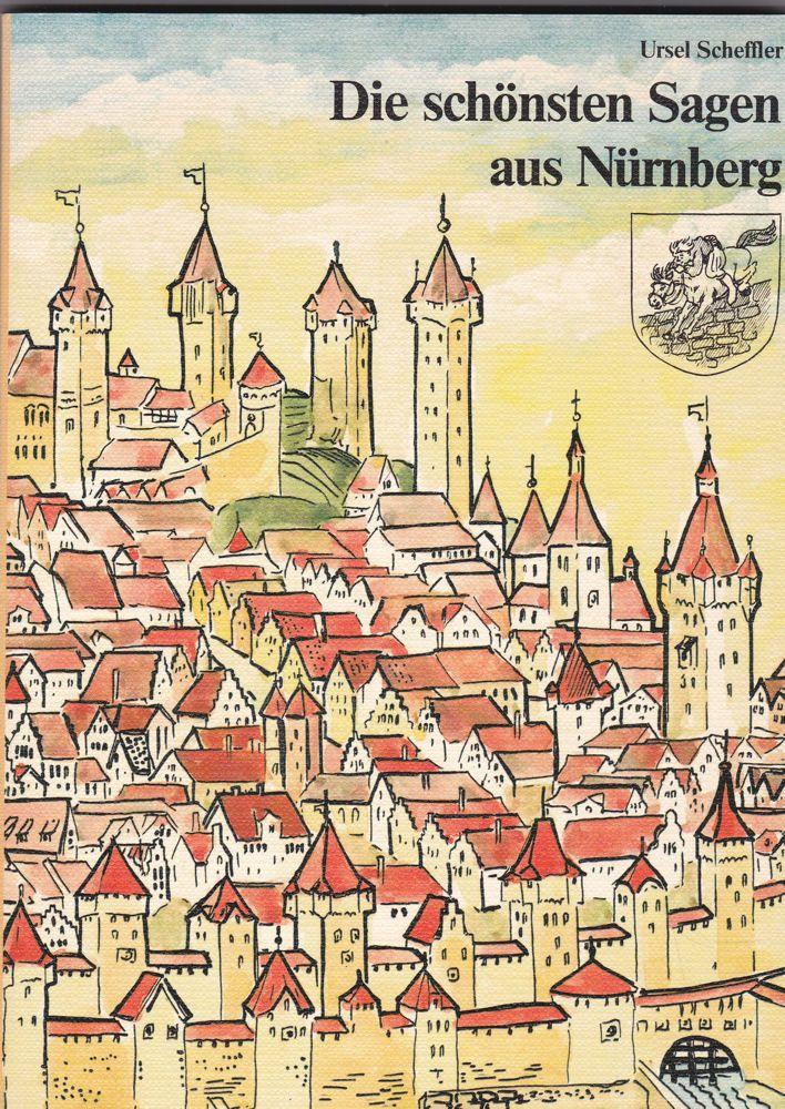 Scheffler, Ursel Die schönsten Sagen aus Nürnberg