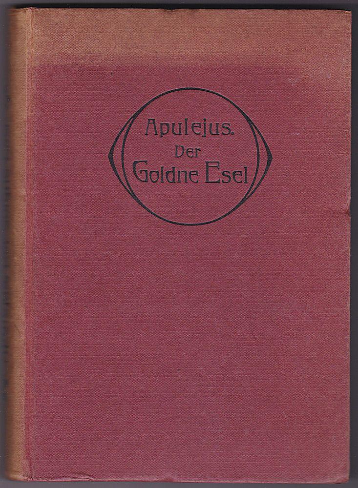 Conrad, M. G. Der goldene Esel. Satirisch-mystischer Roman des Apulejus. Rodesche Übersetzung