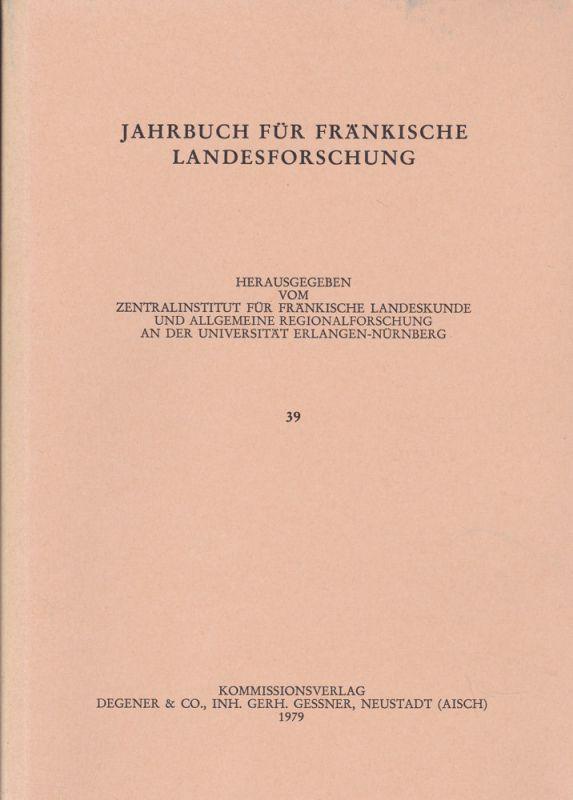 Zentralinstitut für Fränkische Landeskunde und Allgemeine Regionalforschung an der Universität Erlangen (Hrsg.) Jahrbuch für fränkische Landesforschung, Nr. 36