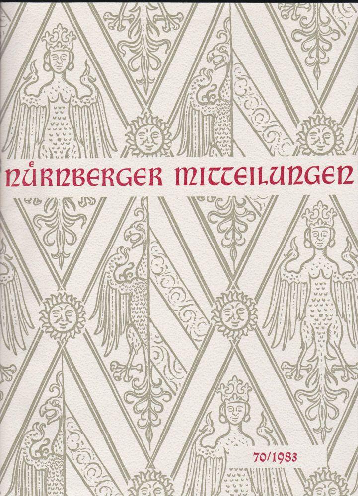Hirschmann, Gerhard, & Bartelmeß, Albert (Schriftleitung) Nürnberger Mitteilungen MVGN 70 / 1983, Mitteilungen des Vereins für Geschichte der Stadt Nürnberg